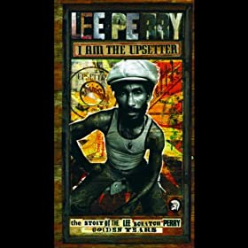"I Am the Upsetter - The Story of the Lee ""Scratch"" Perry Golden Years"