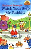 Richard Scarry's Watch Your Step, Mr. Rabbit! (Step-Into-Reading, Step 1) (0679886508) by Scarry, Richard