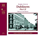 Dubliners. Part II: Clay/A Painful Case/Ivy Day in the Committee Room/A Mother/Grace/The Dead Pt. 2 (Modern Classics)