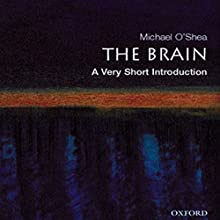 The Brain: A Very Short Introduction Audiobook by Michael O'Shea Narrated by Dennis Holland