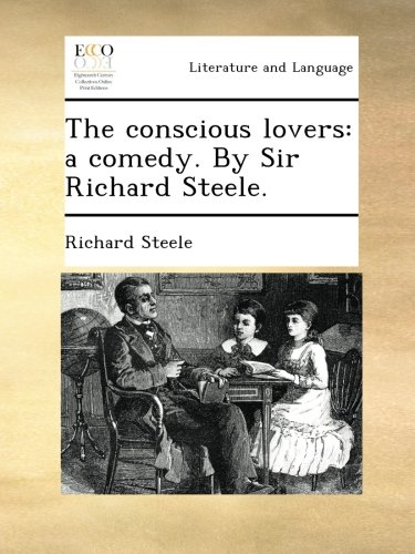 sir richard steele essay Critical essays from the spectator by joseph addison: with four essays by richard steele donald f other editions containing works of sir richard steele the plays.