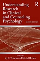 Understanding Research in Clinical and Counseling Psychology
