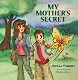 My Mother's Secret: Dad Is Always Near
