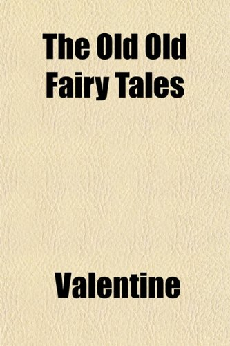 The Old Old Fairy Tales