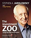 By Stephen A. Jarislowsky The Investment Zoo: Taming the Bulls and the Bears (Reprint) [Paperback]