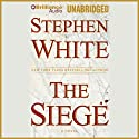 The Siege Audiobook by Stephen White Narrated by Dick Hill