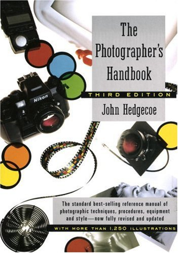 The Photographer's Handbook (Third Edition, Revised), John Hedgecoe