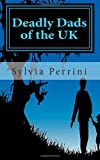 Sylvia Perrini Deadly Dads of the UK: Paternal Filicide