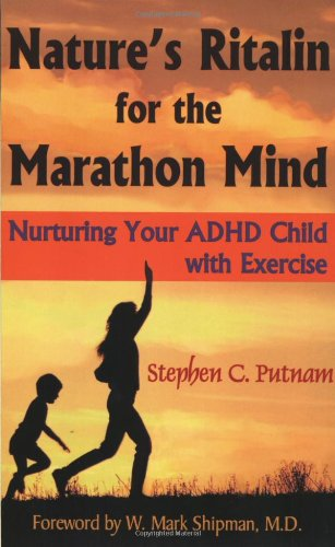 natures-ritalin-for-the-marathon-mind-nurturing-your-adhd-child-with-exercise