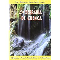 La serranía de Cuenca (Las Mejores Excursiones Por...)