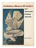 Audubon, Homer, Whistler and Nineteenth-Century America (0882546201) by Wilmerding, John