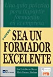 Sea un formador excelente: una gua prctica para impartir formacin en la empresa