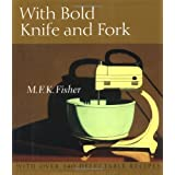 With Bold Knife and Forkby M.F.K. Fisher