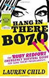 Lauren Child Hang in There Bozo: The Ruby Redfort Emergency Survival Guide for Some Tricky Predicaments (World Book Day Edition 2013) by Child, Lauren (2013) Paperback