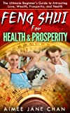 Feng Shui for Health &Prosperity (Feng Shui For Women)