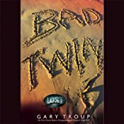 Bad Twin | [Gary Troup]