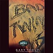 Bad Twin | [Gary Troup]