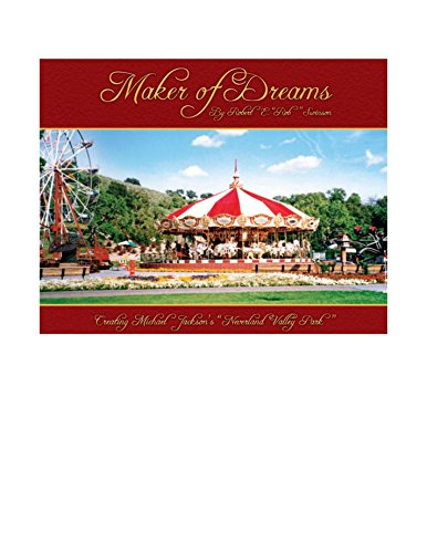 maker-of-dreams-creating-michael-jacksons-neverland-valley-park-english-edition