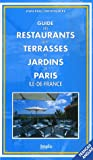 Guide des restaurants avec terrasses et jardins de Paris : Ile-de-France, �dition bilingue fran�ais-anglais
