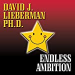 Endless Ambition | David J. Lieberman Ph.D.