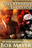 The Kennedy Endeavor (The Presidential Series)