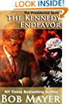 The Kennedy Endeavor (The Presidentia...