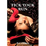TICK TOCK RUN (Romantic Mystery Thriller)by H Elliston