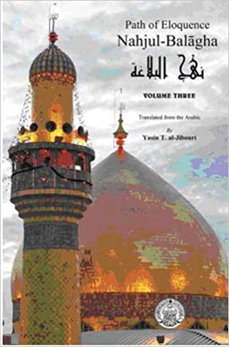 Nahjul-Balagha: Path of Eloquence (Volume Three)