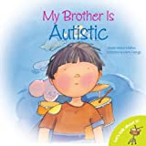 My Brother is Autistic (Lets Talk about It (Barron))