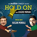 Ep. 8: Hasan Minhaj and the Pursuit of Prom | Eugene Mirman,Hasan Minhaj