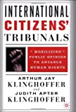 img - for International Citizens' Tribunals: Mobilizing Public Opinion to Advance Human Rights book / textbook / text book