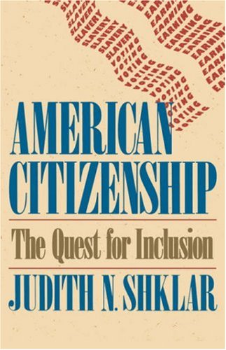 American Citizenship: The Quest for Inclusion (The Tanner Lectures...