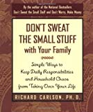 img - for Don't Sweat the Small Stuff with Your Family: Simple Ways to Keep Daily Responsibilities and Household Chaos From Taking Over Your Life (Don't Sweat the Small Stuff Series) book / textbook / text book