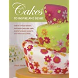 Cakes to Inspire and Desire: Over 35 Unique Designs, from Mini-Cakes and Simple Shapes to Beaded Delights and Fabulous Flowersby Lindy Smith