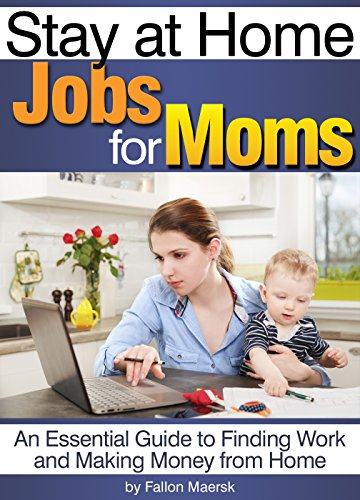 stay-at-home-jobs-for-moms-an-essential-guide-to-finding-work-and-making-money-from-home-english-edi