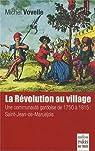 La Révolution au village : Une communauté gardoise de 1750 à 1815 : Saint-Jean-de-Maruéjols par Vovelle