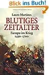 Blutiges Zeitalter: Europa im Krieg 1...