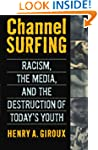 Channel Surfing: Racism, the Media, a...