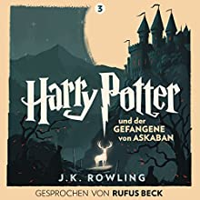 Harry Potter und der Gefangene von Askaban: Gesprochen von Rufus Beck (Harry Potter 3) | Livre audio Auteur(s) : J.K. Rowling Narrateur(s) : Rufus Beck