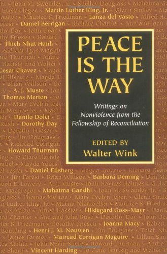 Peace Is the Way: Writings on Nonviolence from the...