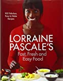Lorraine Pascale Lorraine Pascale's Fast, Fresh and Easy Food by Pascale, Lorraine (2012) Hardcover