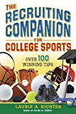 The Recruiting Companion for College Sports: Over 100 Winning Tips
