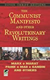 The Communist Manifesto and Other Revolutionary Writings: Marx, Marat, Paine, Mao Tse-Tung, Gandhi and Others (Dover Thrift Editions) (0486424650) by Robert Blaisdell