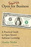 Open (Source) for Business: A Practical Guide to Open Source Software Licensing