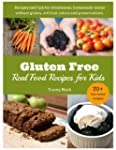 Gluten Free, Real Food Recipes for Ki...