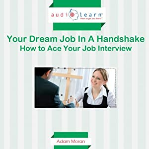 Your Dream Job in a Handshake: How to Ace Your Job Interview! | [Marc Divine]