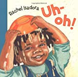 Uh-oh! (015205765X) by Isadora, Rachel