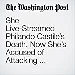 She Live-Streamed Philando Castile's Death. Now She's Accused of Attacking Someone With a Hammer. | Cleve R. Wootson Jr.