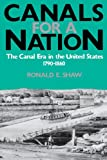 img - for Canals For A Nation: The Canal Era in the United States, 1790-1860 book / textbook / text book