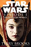 Star Wars Episode 1: The Phantom Menace (Based on the Screenplay and Story by George Lucas) (0345427653) by Terry Brooks